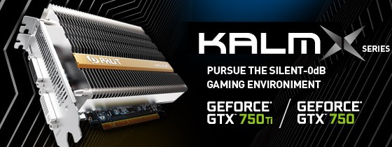 Palit GTX 750Ti/GTX750 KalmX series